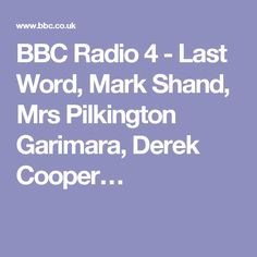 BBC Radio 4 - Last Word, Mark Shand, Mrs Pilkington Garimara, Derek Cooper…
