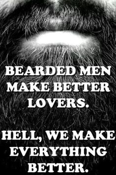 Bearded men make better lovers
