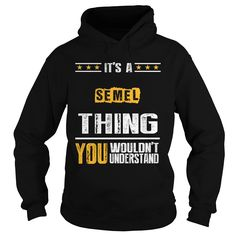 It's A SEMEL Thing,You Wouldn't Understand T-shirt #gift #ideas #Popular #Everything #Videos #Shop #Animals #pets #Architecture #Art #Cars #motorcycles #Celebrities #DIY #crafts #Design #Education #Entertainment #Food #drink #Gardening #Geek #Hair #beauty #Health #fitness #History #Holidays #events #Home decor #Humor #Illustrations #posters #Kids #parenting #Men #Outdoors #Photography #Products #Quotes #Science #nature #Sports #Tattoos #Technology #Travel #Weddings #Women