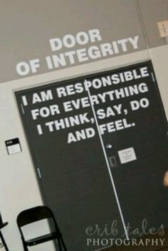Classroom door decor. Door of integrity, I am responsible for everything I think, say, do and feel.