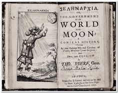 Cyrano de Bergerac, Selenarhia, or, The government of the world in the moon (London: 1659). From the Beinecke Rare Book and Manuscript Library.
