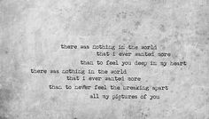 The cure pictures of you - This song will forever remind me of a certain person. Wherever he is in this world today, I wish him well.