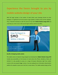 Normally, websites appear to be everything jumbled up or a bit hard to be directed through, while accessed through a smart phone or a mobile phone. You can try accessing your existing site on your iPhone, android, blackberry or other mobile brand which you use. You will find that the experience of accessing your website is not same while you do so in your laptop or desktop.