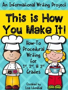 This is How You Make It!  With this engaging writing project, students will write an informative paper telling how to make a food item of their choice.