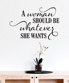 A Woman Should Be Whatever She Wants Wallquotes. com Decal