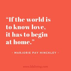 #ldsquotes #love #home #family #charity #lds #mormon #christian #hinckley