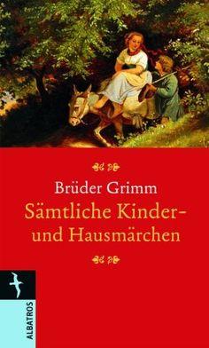 Brüder Grimm, Kinder- und Hausmärchen | In jedem Alter lesenswert. www.redaktionsbuero-niemuth.de