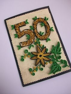 Birthday Card - quilled by: Handmade Tedy-Etsy Happy 50th Birthday Wishes, Special Birthday Cards, 50th Birthday Cards, Quilling Birthday Cards, Quilling Cards, Paper Quilling, Quilling Letters, Golden Wedding Anniversary, Chicken Art
