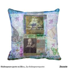 Shakespeare quote on life and forgiveness pillows