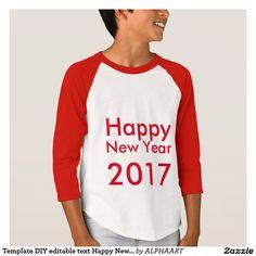 Template DIY editable text Happy New Year 2017 T-Shirt