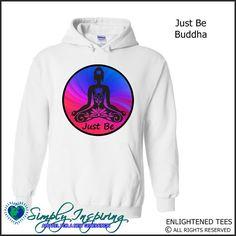 Just Be Meditation Buddha Enlightenment New Age Hoody Sweatshirt white