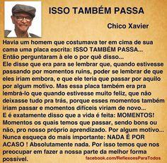 ISSO TAMBÉM PASSA (Chico Xavier)