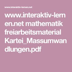 www.interaktiv-lernen.net mathematik freiarbeitsmaterial Kartei_Massumwandlungen.pdf