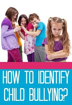 Social Skills - How To Identify Child Bullying Source: http://www.momjunction.com/articles/identify-child-bullying_003004/