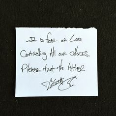 """It is fear or love controlling all our choices. Please trust the latter."" — 	Daily Haiku on Love by Tyler Knott Gregson #tylerknott"
