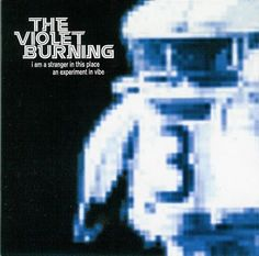 i am a stranger in this place by the violet burning