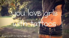 #AllSignsPointToLez - You Love Girls With Tattoos (Who Doesn't?) #LGBT
