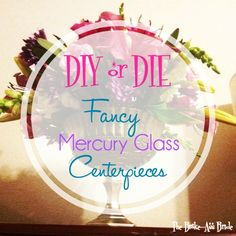 DIY or DIE: Fancy Mercury Glass Centerpieces - The Broke-Ass Bride: Bad-Ass Inspiration on a Broke-Ass Budget Mercury Glass Centerpiece, Glass Centerpieces, Centerpiece Decorations, Wedding Centerpieces, Wedding Decorations, Wedding Arrangements, Diy Wedding Presents, Diy Furniture Nightstand, Diy Christmas Gifts