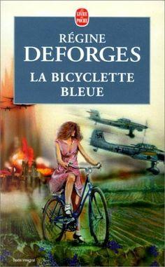 La bicyclette bleue est un roman de Régine DEFORGES publié par le livre de poche…