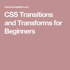 CSS Transitions and Transforms for Beginners