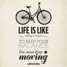 Original Albert Einstein quote art life is like riding a bicycle. To keep your balance, you must keep moving. This is my favorite quote, to motivated my everyday life, keep moving. Typography Quotes, Typography Poster, Typography Design, Creative Typography, Lettering, Typography Wallpaper, Quotable Quotes, Motivational Quotes, Inspirational Quotes