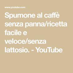 Spumone al caffè senza panna/ricetta facile e veloce/senza lattosio. - YouTube
