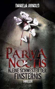 Kleine Schwester der Finsternis - Parva Noctis: Thriller:Amazon.de:Kindle-Shop