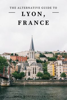 The Alternative Guide to Lyon, France
