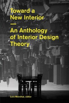 Toward a New Interior by Lois Weinthal. Save 28 Off!. $32.37. Publication: October 19, 2011. Publisher: Princeton Architectural Press (October 19, 2011)