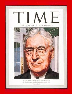 """On this day (April 16) in 1947, Bernard Baruch, the multimillionaire financier and adviser to presidents from Woodrow Wilson to Harry S. Truman, coined the term """"Cold War"""" to describe the increasingly chilly relations between two World War II Allies: the United States and the Soviet Union. (image courtesy: Time. text courtesy: The Charleston Gazette & Politico.com @ http://www.wvgazette.com/News/politico/201004160181?page=1=cache)"""