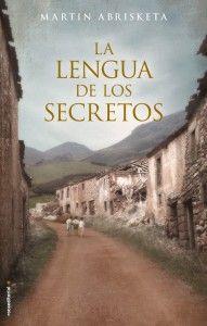 La lengua de los secretos. Martín Abrisketa