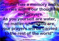 Dr. Masaru Emoto - every emotion, every thought every word affects the body and the world - remember to be kind to yourself and everyone around you :-)
