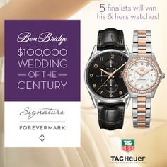 Want to win his & hers watches from @TAGHeuer? You can! Enter Wedding of the Century today! http://apps.facebook.com/weddingofthecentury/contests/330642
