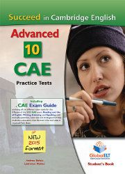 Succeed in Cambridge English: Advanced, 10 CAE practice tests -  Andrew Betsis, Lawrence Mamas, Global ELT, 2014. Student's book with CD, Teacher's book, Self-study guide. Cae Cambridge, Cambridge English, Exam Guide, Teacher Books, Study, Studio, Investigations, Learning, Studying
