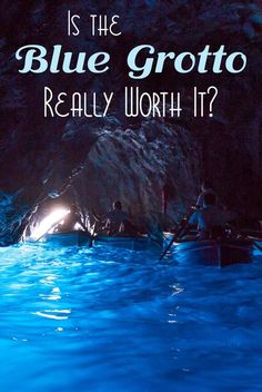 Is the Blue Grotto Worth It? When visiting Capri in Italy, should you visit the Blue Grotto? We answer this question, plus tell you how to see it.