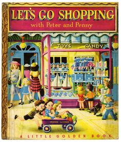 Let's Go Shopping - Little Golden Book... One of my favorite golden books. I still have it, after 58 years.