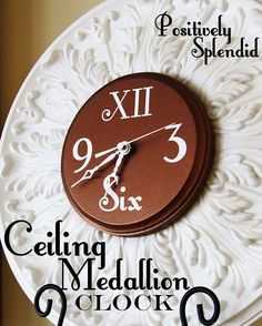 You could also use ceiling medallion and place mirror in the center, then paint using all sorts of texture/antiquing techniques. From Positively Splendid {Crafts, Sewing, Recipes and Home Decor}: Ceiling Medallion Wall Clock Tutorial Ceiling Decor, Wall Decor, Diy Wall, Wall Art, Bedroom Decor, Diy Clock, Clock Ideas, Clock Art, Clock Decor