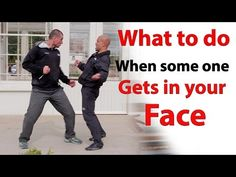 What to do when some one gets in your face - YouTube
