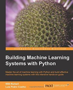 Building Machine Learning Systems with Python by Willi Richert http://www.amazon.com/dp/1782161406/ref=cm_sw_r_pi_dp_KpvDvb0G7QESH