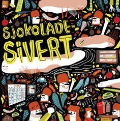 Sjokolade-Sivert   Elna Teigen   ARK Bokhandel Ark, Comic Books, Comics, Cover, You're Welcome, Cartoons, Cartoons, Comic, Comic Book