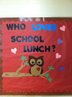 Kitchen Bulletin Boards, Cafeteria Bulletin Boards, Owl Bulletin Boards, October Bulletin Boards, Valentines Day Bulletin Board, Back To School Bulletin Boards, School Cafeteria Decorations, Nutrition Bulletin Boards, School Lunchroom