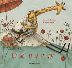 No hace falta la voz / Do not need the voice (Spanish Edition) Illustrations by artist and children's illustrator Marco Somá. Indian Elephant, Children's Book Illustration, Illustration Children, Book Cover Design, Childrens Books, Storytelling, Montessori, Picture Books, Teacher Lounge