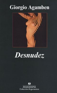 Desnudez / Giorgio Agamben ; traducción de Mercedes Ruvituso y María Teresa D'Meza