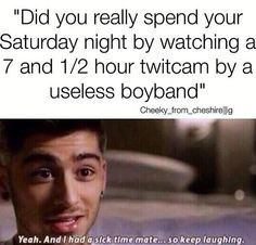 No, I spent my Saturday night/afternoon watching a 7 and 1/2 hour twitcam by a LIFE-SAVING, AMAZING, SO-CLOSE-TO-PERFECT boyband.