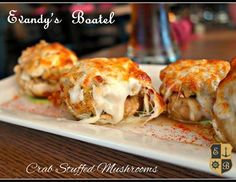 One of my favorite appetizers is the crab stuffed mushrooms from Evandy's Boatel. Delish!
