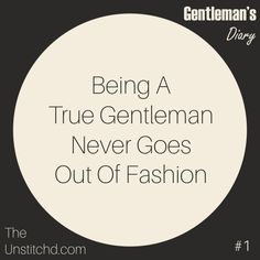 Rule 1 : Being A True Gentleman Never Goes Out Of Fashion