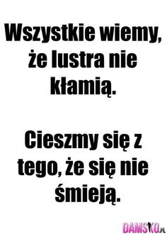 Damsko.pl - Jedyna taka strona dla kobiet, moda, inspiracje, cytaty, plotki Cute Quotes, Funny Quotes, Funny Memes, Weekend Humor, Sad Life, Life Motivation, Woman Quotes, True Stories, Trending Memes