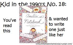 """Kid in the 1990s: You've read this and wanted to write one just like her."" I so did! I loved Amelia's Notebooks. #humor #funny #90s"