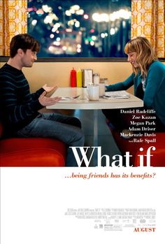 Directed by Michael Dowse.  With Daniel Radcliffe, Zoe Kazan, Megan Park, Adam Driver. Wallace, who is burned out from a string of failed relationships, forms an instant bond with Chantry, who lives with her longtime boyfriend. Together, they puzzle out what it means if your best friend is also the love of your life.