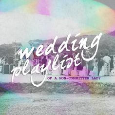 Monday Mix Tape: Wedding Playlist of A Non-Committed Lady Wedding Playlist, Mixtape, Unique Weddings, Projects To Try, Neon Signs, Lady, Wedding Music Playlists, Unique Wedding Favors